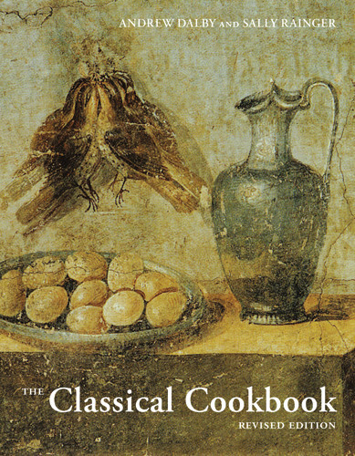 Andrew Dalby and Sally Grainger, The Classical Cookbook, rev. ed.