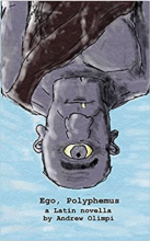 """Text reads """"Ego, Polyphemus, a Latin novella by Andrew Olimpi."""" A blue sky behind an upside-down image of a bald man with gray skin, wearing a black one-shoulder garment, with a single eye in the middle of his forehead."""