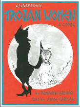 Cover of Euripides' The Trojan Women: A Comic, by Rosanna Bruno and Anne Carson